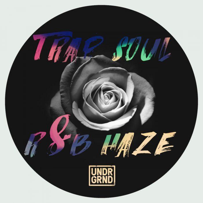 UNDRGRND Sounds Trap Soul and R&B Haze