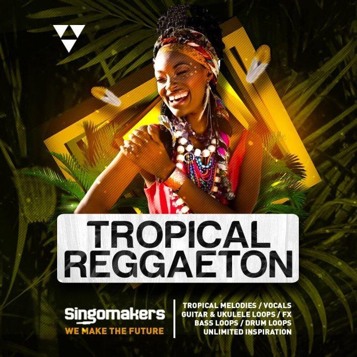 Singomakers Tropical Reggaeton sample pack at Loopmasters