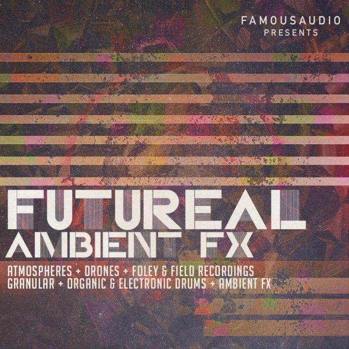 Famous Audio Futureal Ambient FX