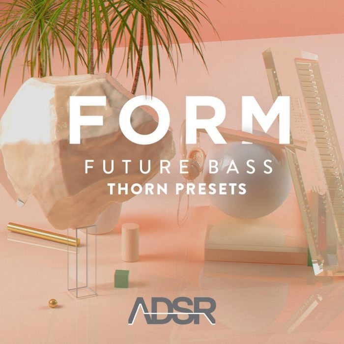 ADSR Form Future Bass Thorn Presets