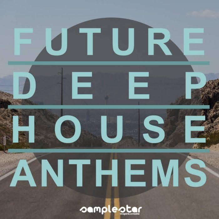 Samplestar Future Deep House Anthems