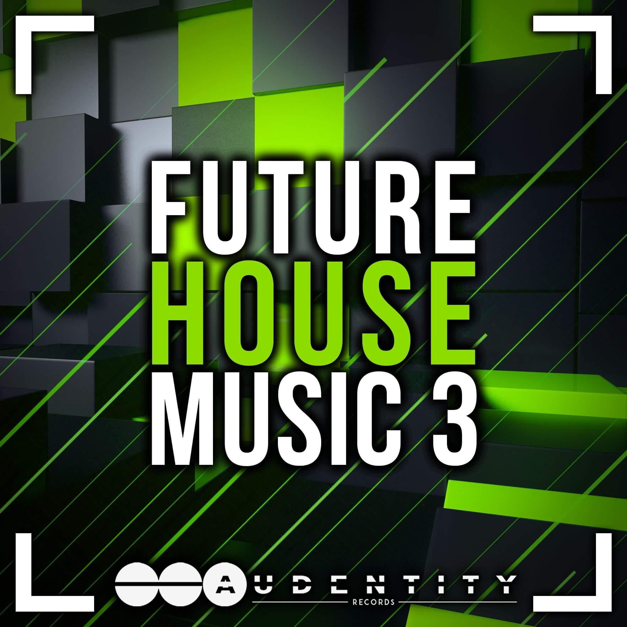 Future House Music 3 & Festival EDM Bounce 2 by Audentity