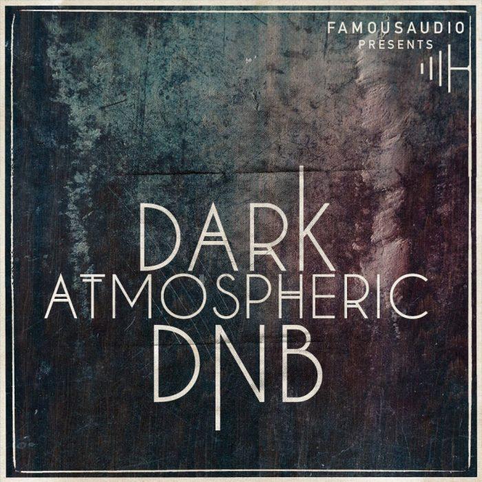 Famous Audio Dark Atmospheric DnB