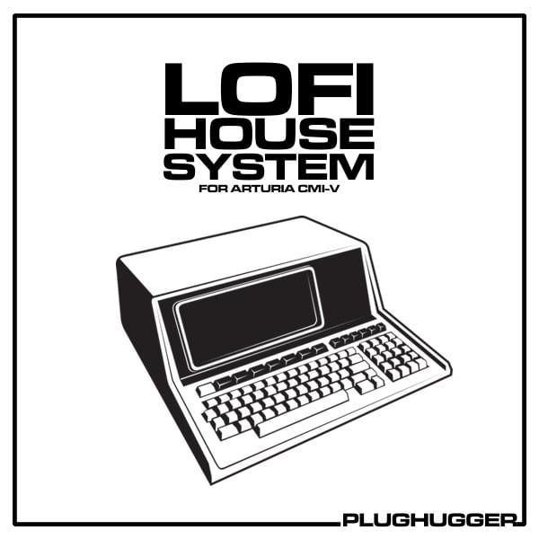 Plughugger releases Lofi House System for Arturia CMI-V