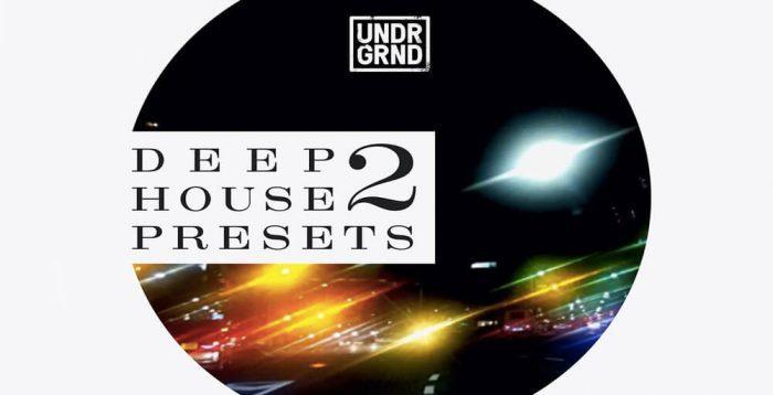 UNDRGRND Sounds Deep House Presets 2