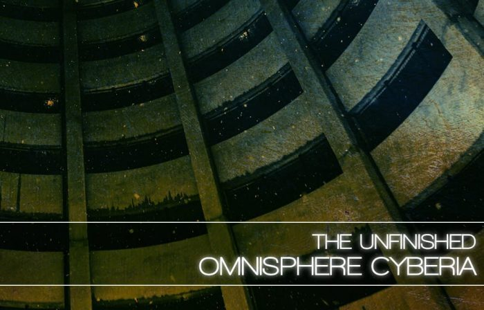 The Unfinished Omnisphere Cyberia