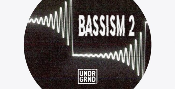 UNDRGRND Sounds Bassism 2