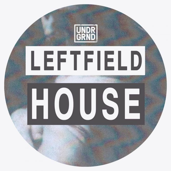 UNDRGRND Sounds Leftfield House