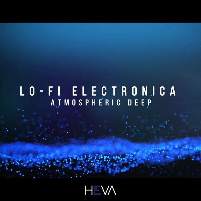 Lo-Fi Electronica - Atmospheric Deep sample pack by HEVA