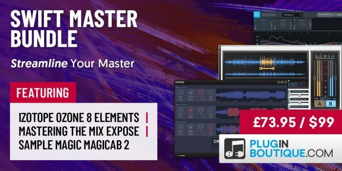 Swift Master Bundle - Ozone Elements, MagicAB 2 & Expose at 62% OFF!