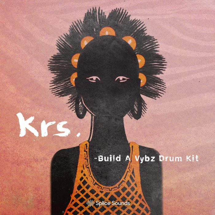 Splice Sounds krs Build a Vybz Drum Kit