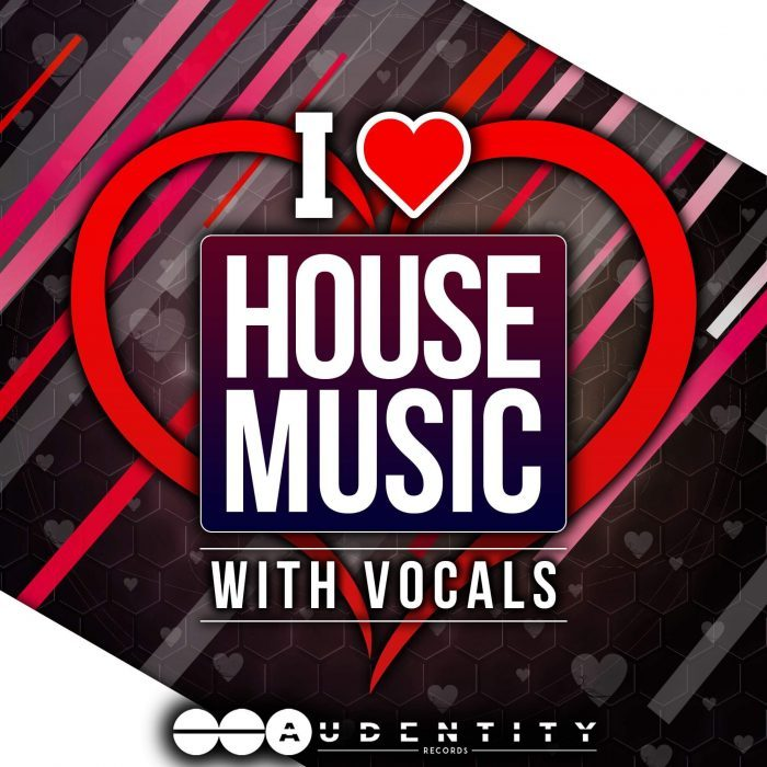 Audentity Records I Love House Music
