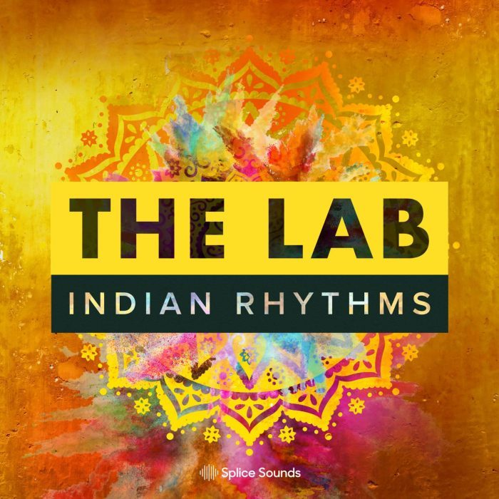 Splice Sounds The Lab Indian Rhythms