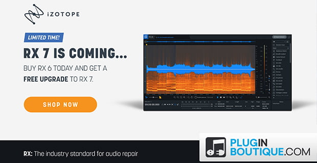iZotope RX 6 up to 50% OFF in RX 7 Presale!
