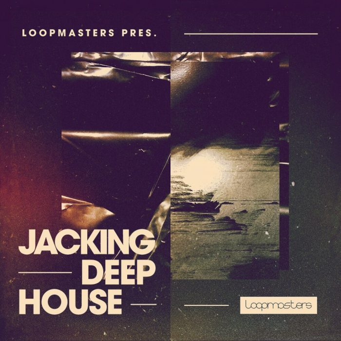 Loopmaster Jacking Deep House