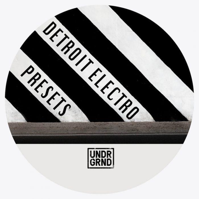 UNDRGRND Sounds Detroit Electro Presets
