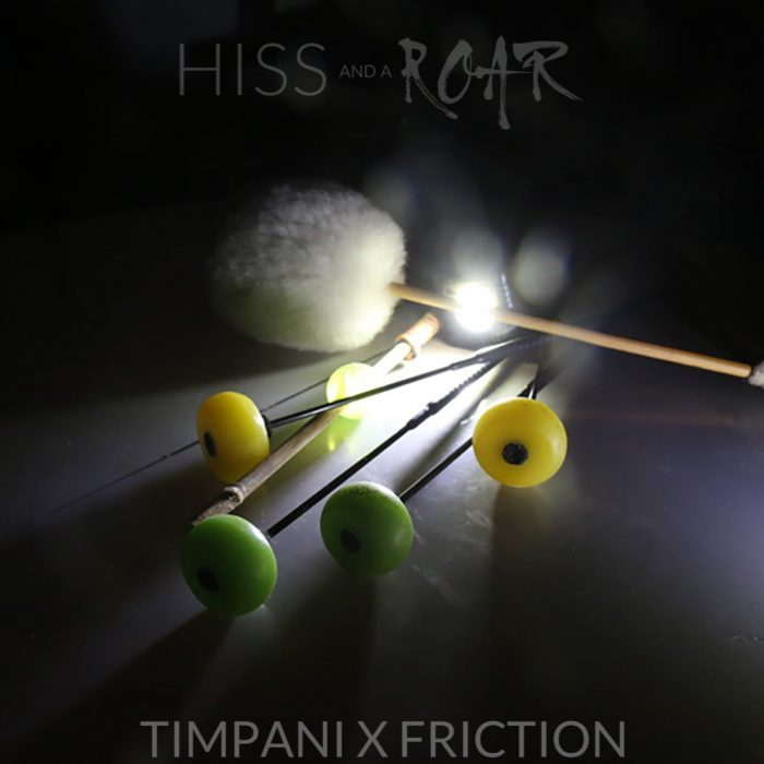 HISS and a ROAR Timpani X Friction