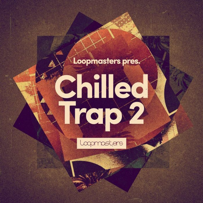 Loopmasters Chilled Trap 2