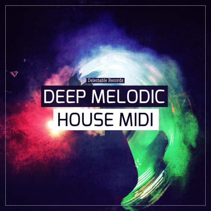 Delectable Records Deep Melodic House MIDI
