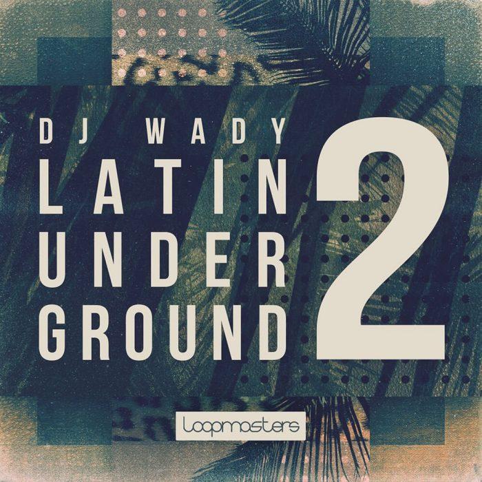Loopmasters DJ Wady Latin Underground 2