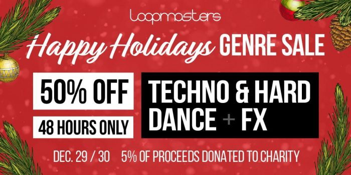Loopmasters Happy Holidays 50 OFF Techno & Hard Dance and FX