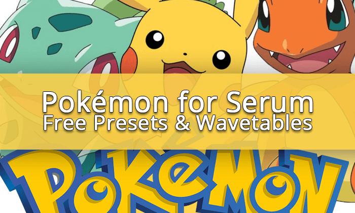 Download free Serum presets made from images of Pokémon