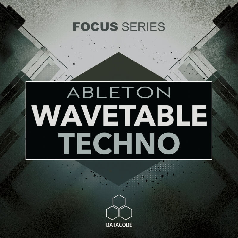 Datacode Records launches FOCUS: Ableton Wavetable Techno