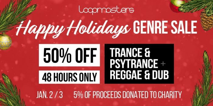 Loopmasters Happy Holidays 50 OFF Trance & Psytrance and Reggae & Dub