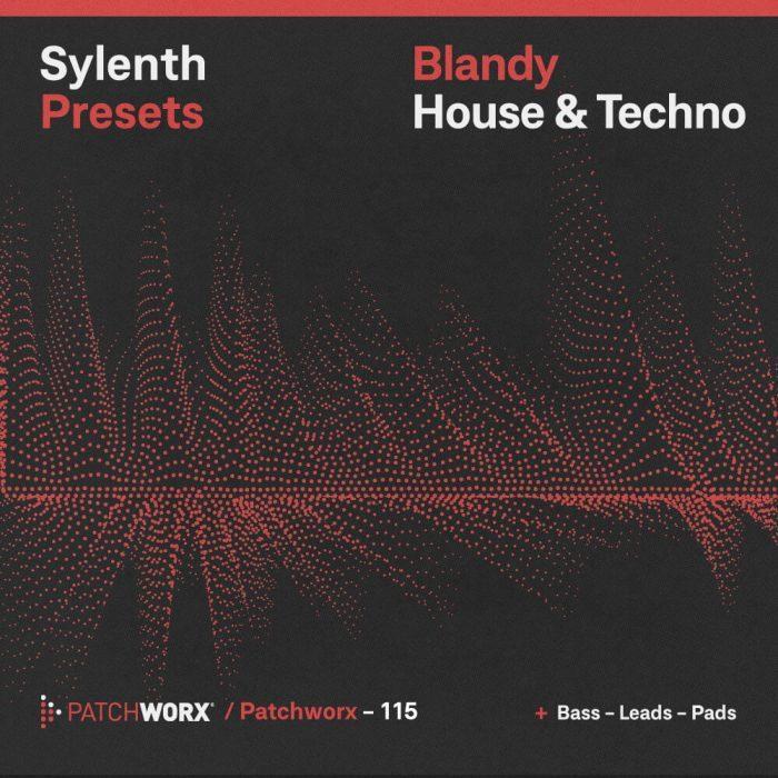 Patchworx Blandy Techno & House Sylenth Presets