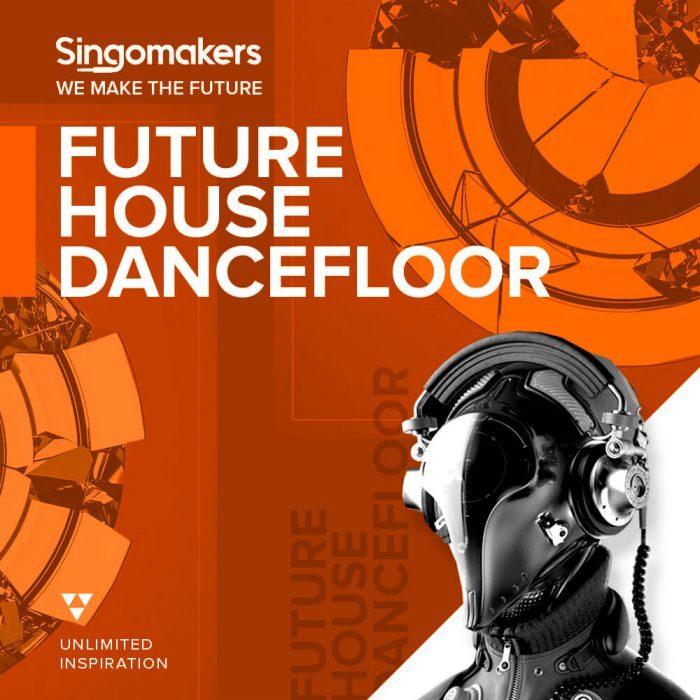 Singomakers Future House Dancefloor
