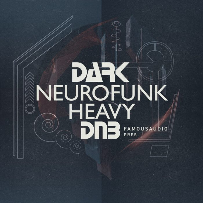 Famous Audio Dark Neurofunk Heavy DnB
