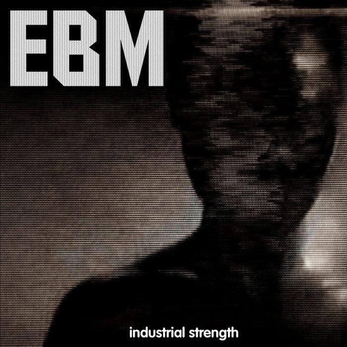 Industrial Strength EBM