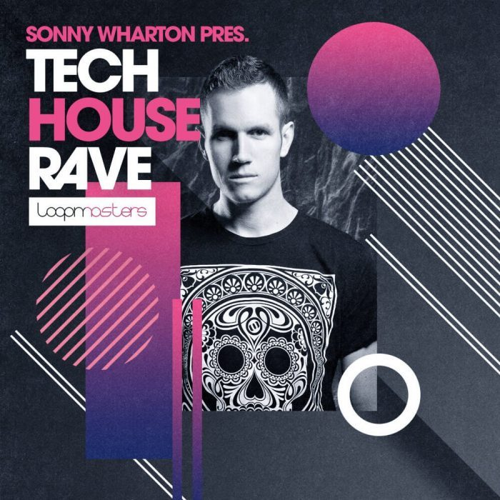 Loopmasters Sonny Wharton Tech House Rave