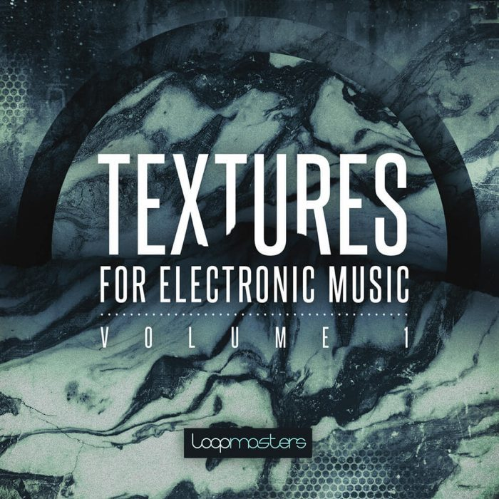 Loopmasters Textures for Electronic Music Vol 1