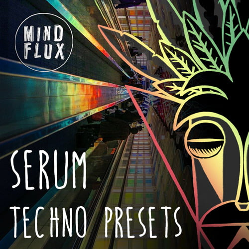 Mind Flux Serum Techno Presets