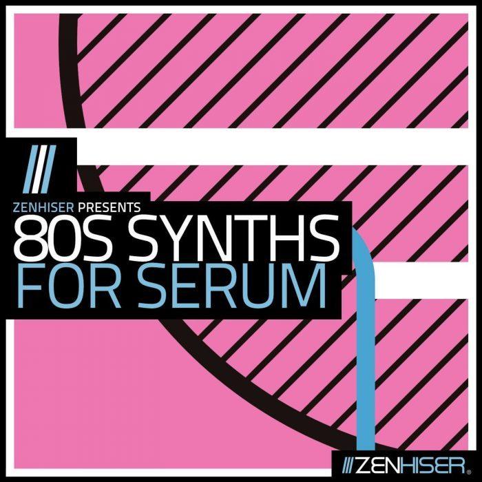 Zenhiser 80s Synths for Serum