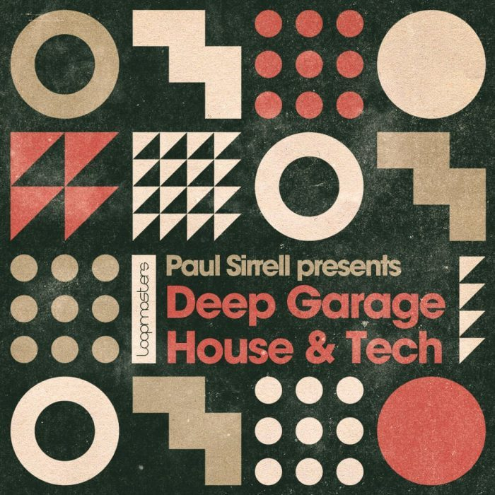 Loopmasters Deep Garage House & Tech by Paul Sirrell