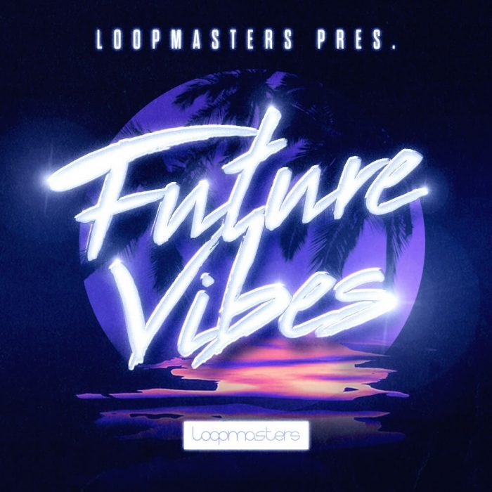 Loopmasters Future Vibes