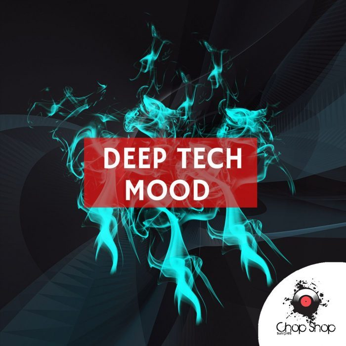 Chop Shop Samples Deep Tech Mood