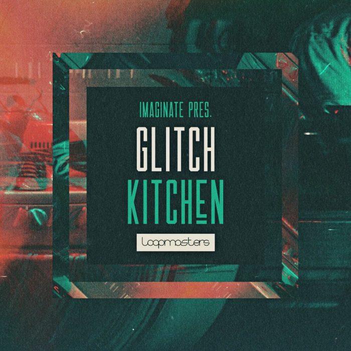 Loopmasters Imaginate Glitch Kitchen