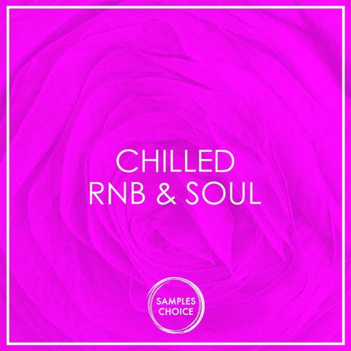 Samples Choice Chilled RnB & Soul