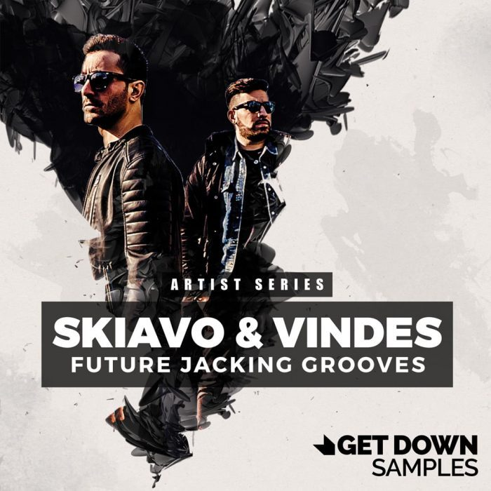 Get Down Samples Skiavo & Vindes Future Jacking Grooves