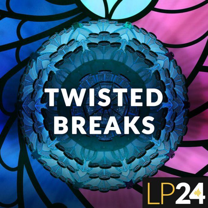 LP24 Twisted Breaks