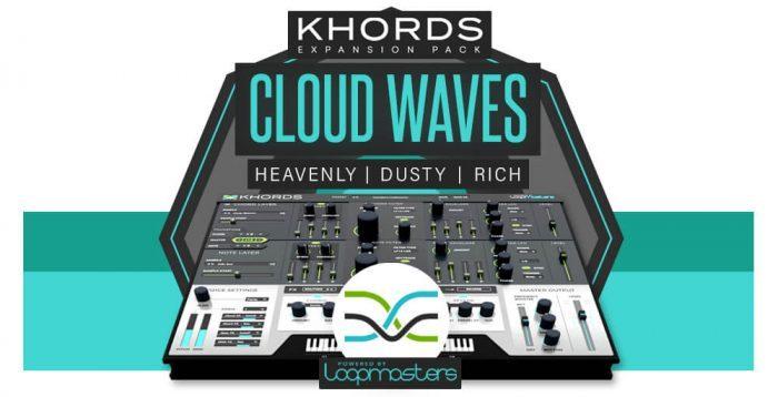 Loopmasters Cloud Waves for Khords