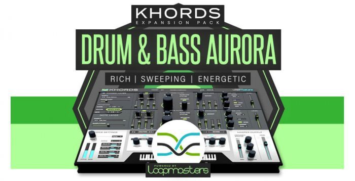 Loopmasters Drum & Bass Aurora for Khords