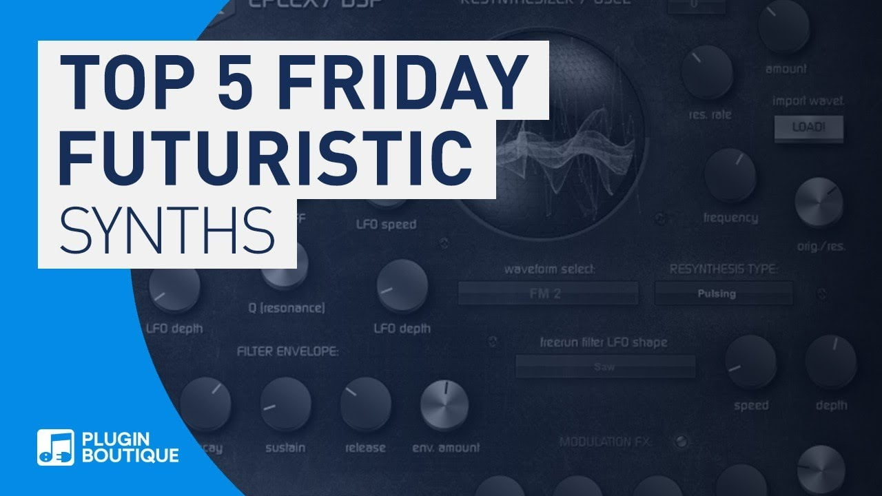 Plugin Boutique Top 5 Friday: Futuristic software synthesizers