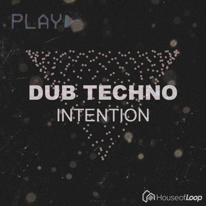 House of Loop Dub Techno Intention