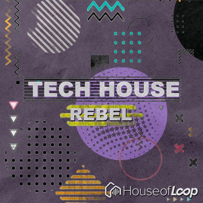 House of Loop Tech House Rebel