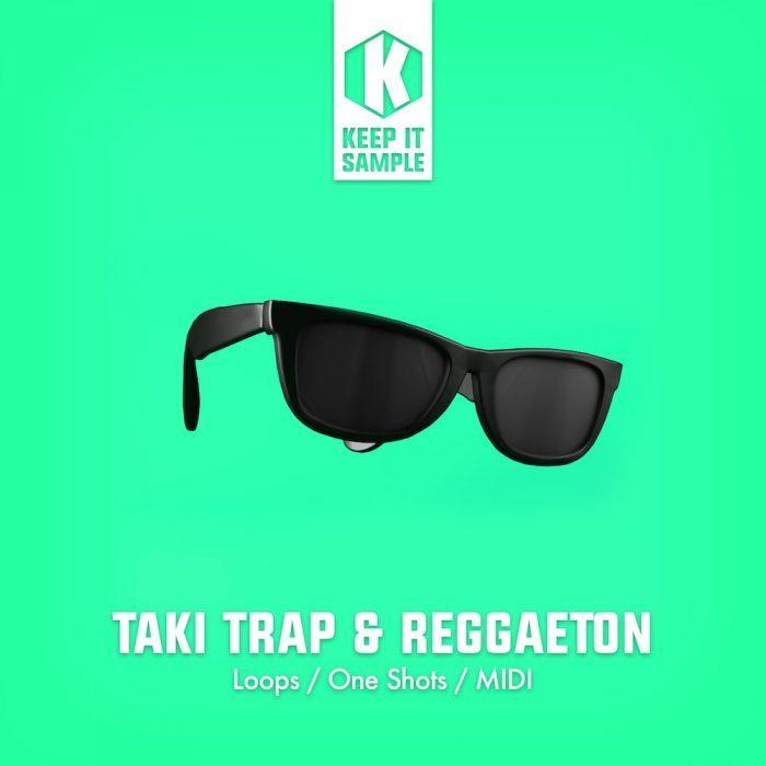 Keep It Sample Taki Trap & Reggaeton