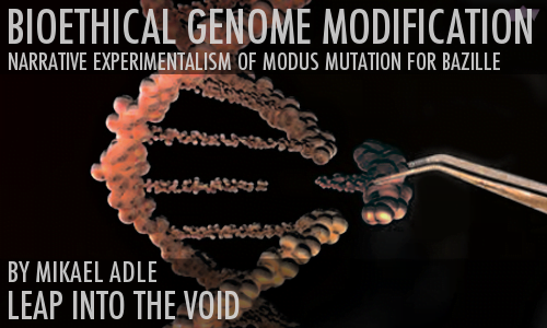 Leap Into The Void Bioethical Genome Modification
